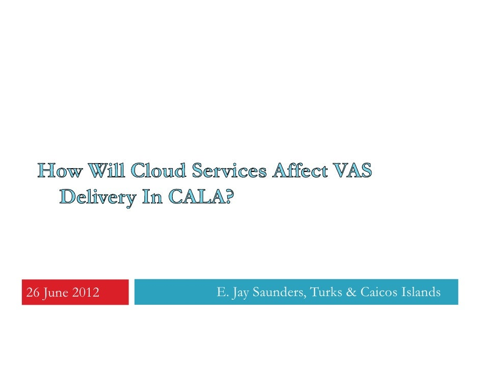 Cloud Computing and Mobile VAS by E. Jay Saunders