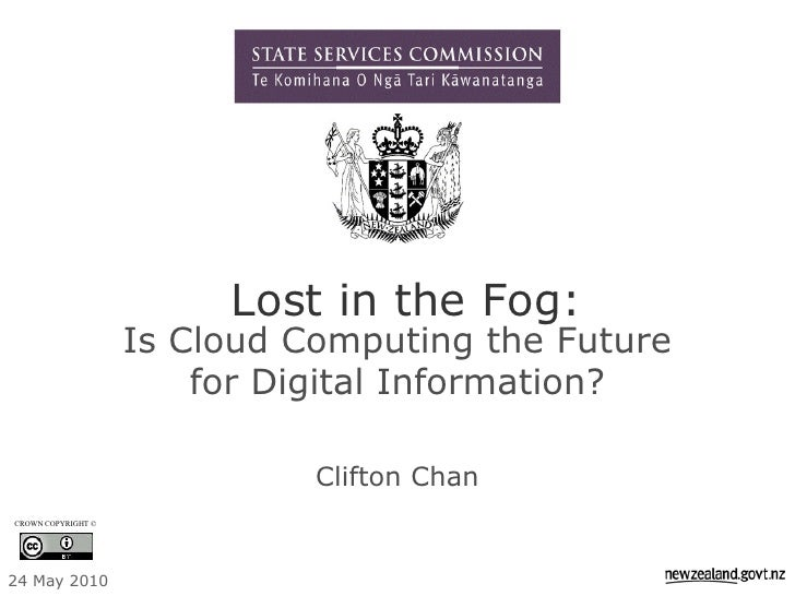 Lost in the Fog:                     Is Cloud Computing the Future                         for Digital Information?       ...