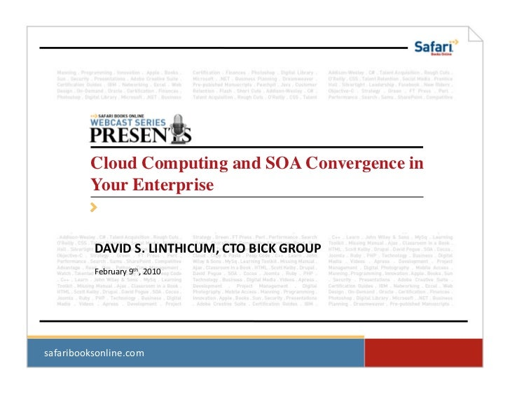 Cloud Computing and SOA Convergence in            Your Enterprise	                DAVID	   S.	   LINTHICUM,	   CTO	   BICK...