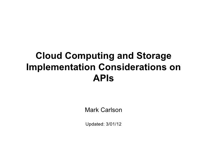 Cloud Computing and StorageImplementation Considerations on              APIs            Mark Carlson            Updated: ...