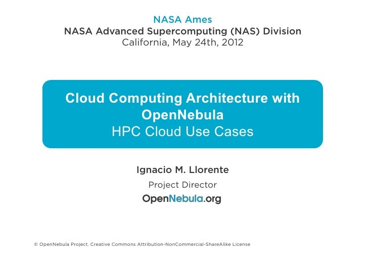 Cloud Computing Architecture with Open Nebula  - HPC Cloud Use Cases - NASA Ames 2012