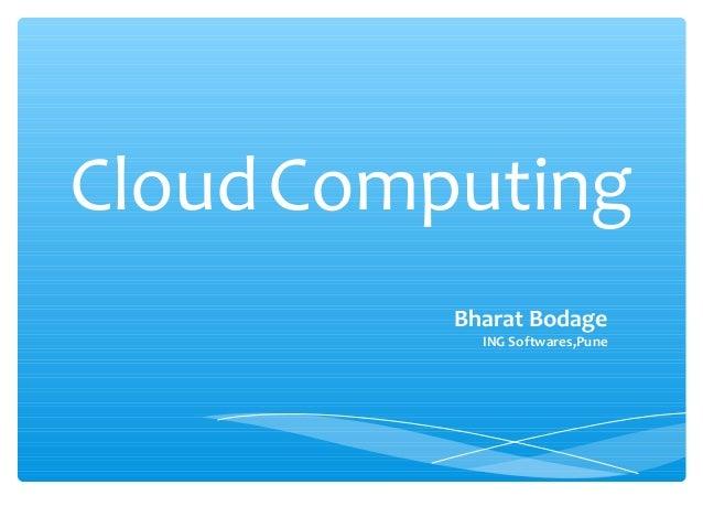 Cloud Computing          Bharat Bodage            ING Softwares,Pune