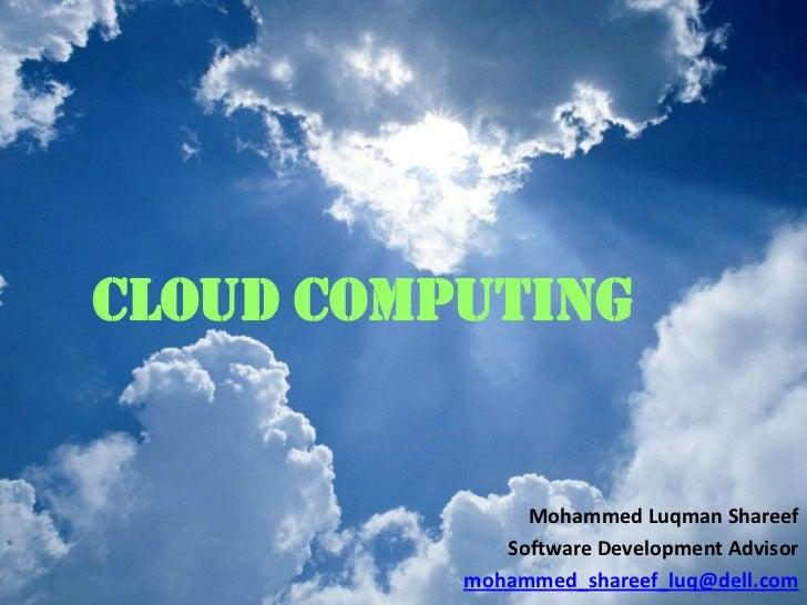 Cloud Computing               Mohammed Luqman Shareef             Software Development Advisor          mohammed_shareef_l...