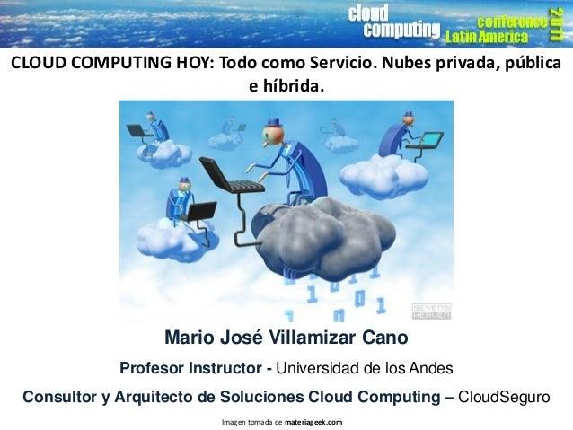 Mario José Villamizar CanoProfesor Instructor - Universidad de los AndesConsultor y Arquitecto de Soluciones Cloud Computi...