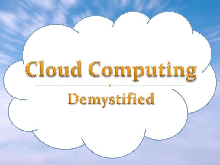 Demystified<br />Prepared by: SamerMeqdad<br />Cloud Computing<br />