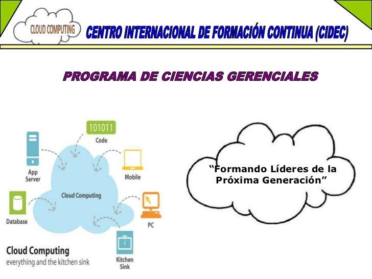 """CENTRO INTERNACIONAL DE FORMACIÓN CONTINUA (CIDEC) <br />PROGRAMA DE CIENCIAS GERENCIALES <br /> """"Formando Líderes de la P..."""