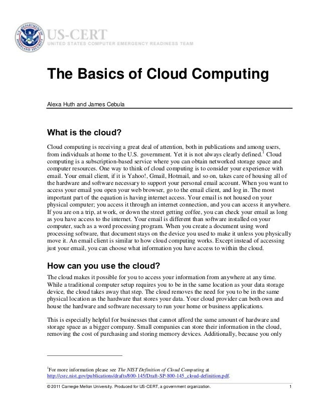 © 2011 Carnegie Mellon University. Produced for US-CERT, a government organization. 1The Basics of Cloud ComputingAlexa Hu...