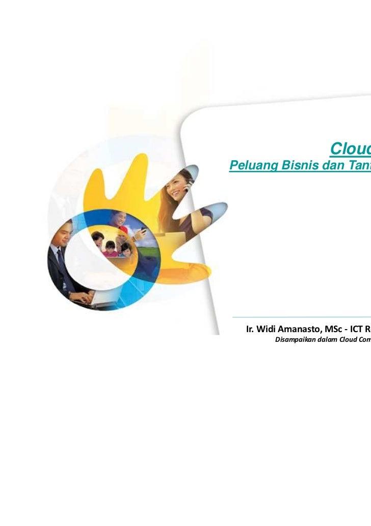 Cloud ComputingPeluang Bisnis dan Tantangan Regulasi                                        Jakarta, 3 Agustus 2012  Ir. W...