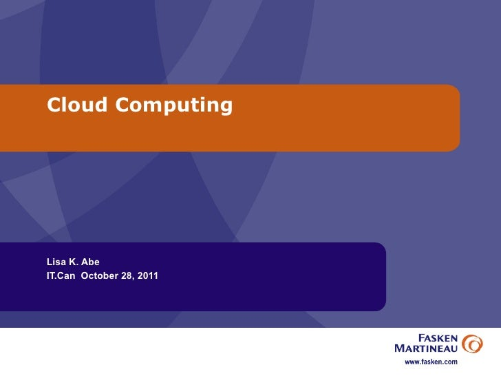 Cloud Computing  presentation by Lisa Abe at the Canadian IT Lawyers Association Oct 28 2011