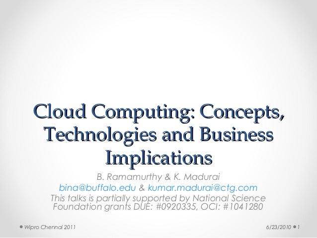 Cloud Computing: Concepts,   Technologies and Business         Implications                       B. Ramamurthy & K. Madur...