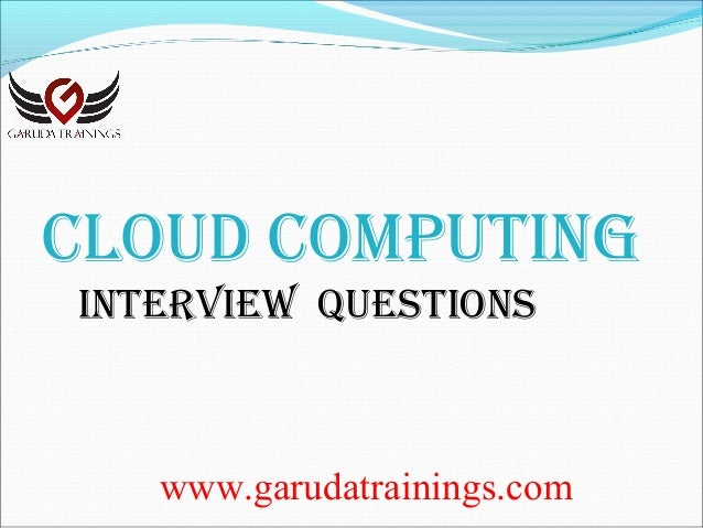 Cloud computing Latest Interview Questions with Answers by Garuda Trainings