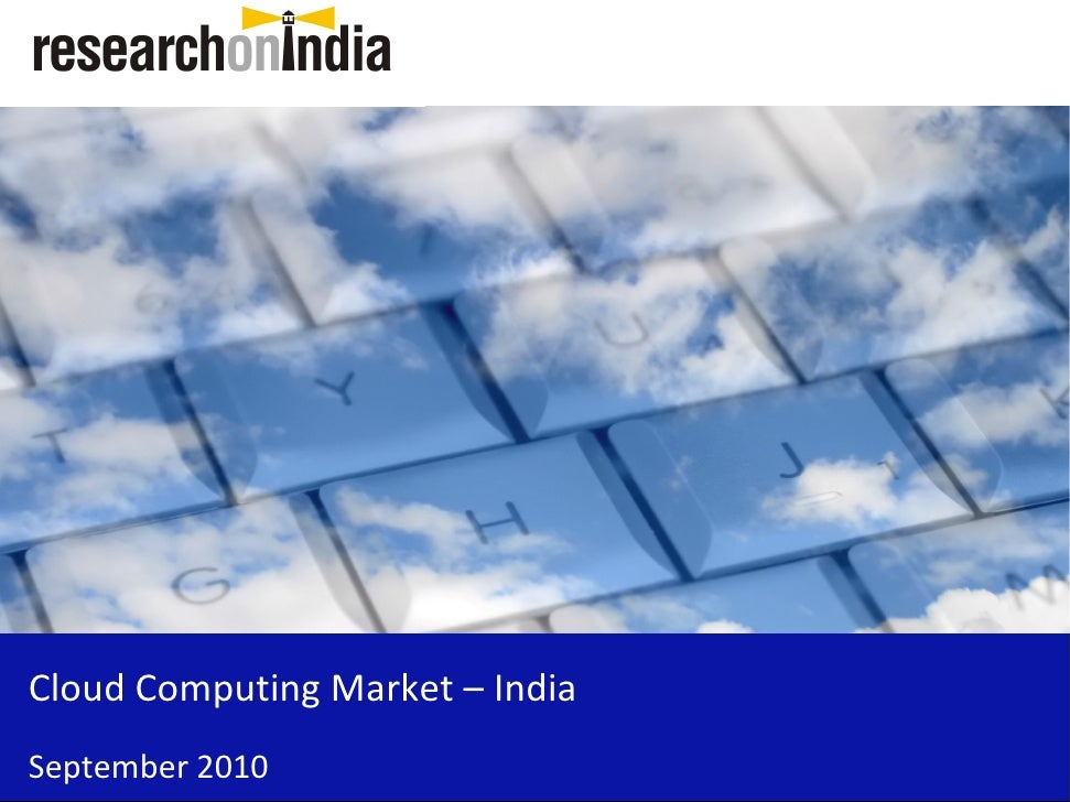Market Research Report : Cloud Computing Market in India 2010