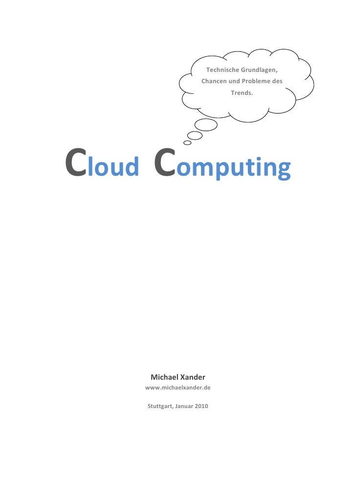 Technische Grundlagen,                         Chancen und Probleme des                                  Trends.     Cloud...