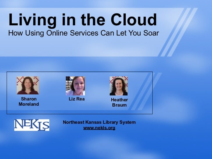 Living in the CloudHow Using Online Services Can Let You Soar   Sharon        Liz Rea           Heather  Moreland         ...