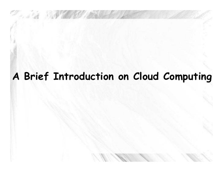 A Brief Introduction on Cloud Computing