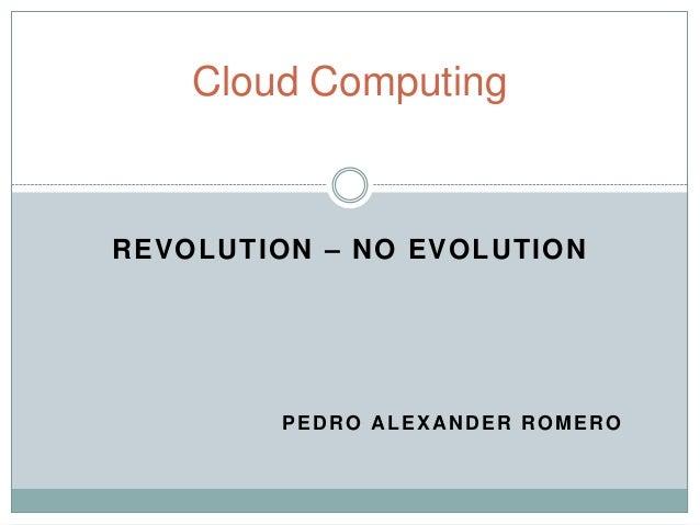 Cloud computing revolution   no evolution