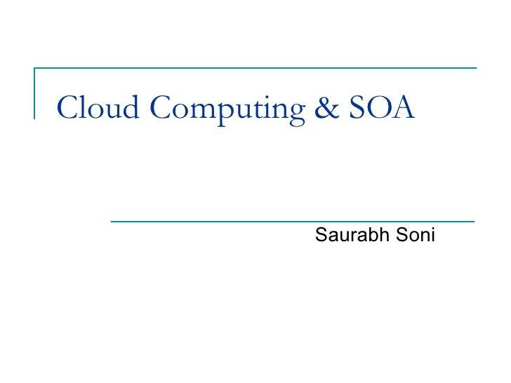 Cloud Computing & SOA Saurabh Soni