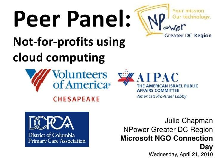 Peer Panel: Not-for-profits using cloud computing                                    Julie Chapman                      NP...
