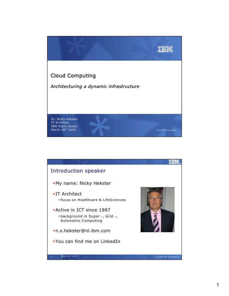 Cloud Computing  Architecturing a dynamic infrastructure     Dr. Nicky Hekster IT Architect IBM Public Sector March 26th 2...