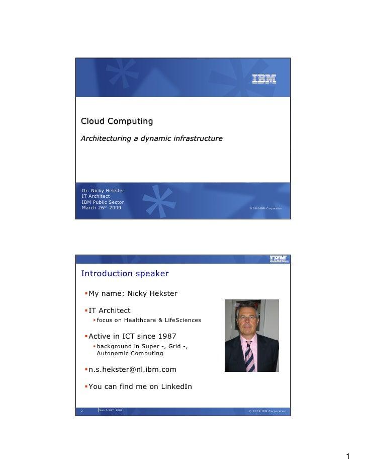 Cloud Computing TU/e March 26th 2009  N.S. Hekster