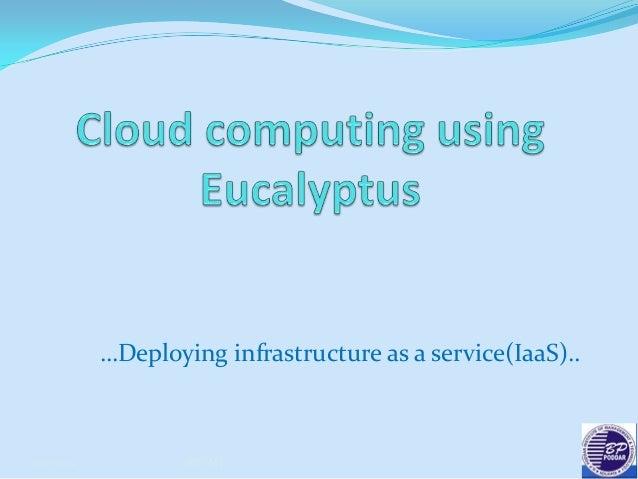 Cloud computing using Eucalyptus