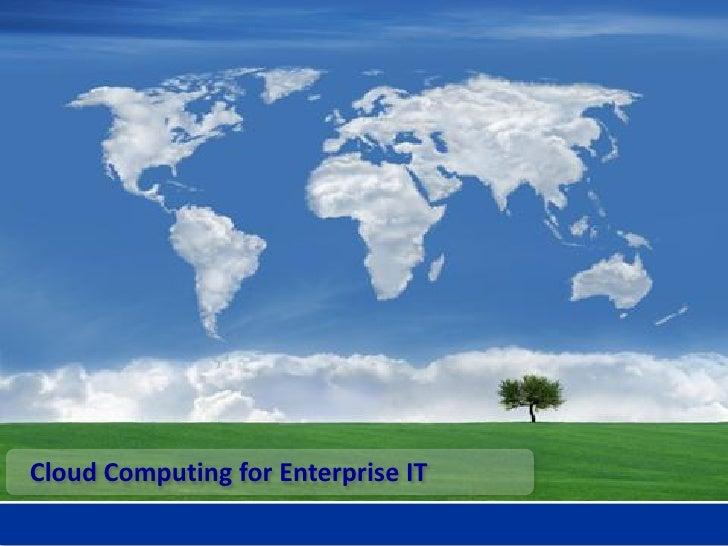 Cloud Computing for Enterprise IT
