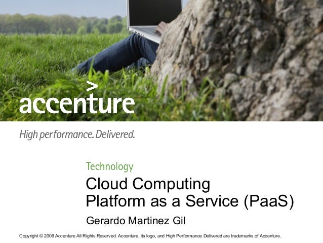 Cloud Computing                                Platform as a Service (PaaS)                                Gerardo Martine...