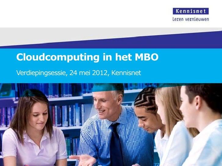 Cloudcomputing verdiepingsessie 24 mei 2012