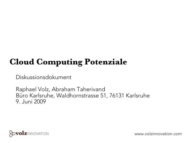 Cloud Computing Potenziale  Diskussionsdokument   Raphael Volz, Abraham Taherivand  Büro Karlsruhe, Waldhornstrasse 51, 76...
