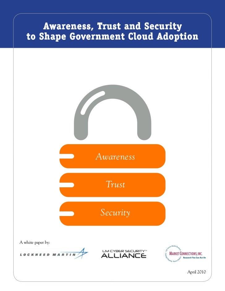 Awareness, Trust and Security    to Shape Government Cloud Adoption                    Awareness                      Trus...