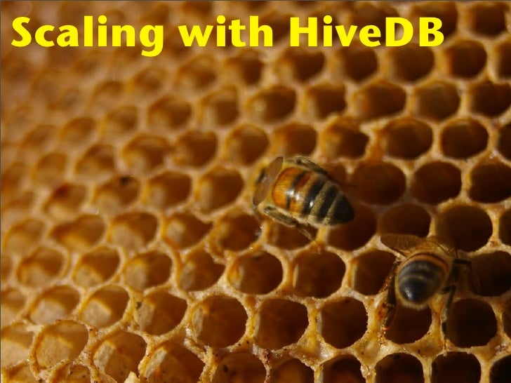 Scaling with HiveDB
