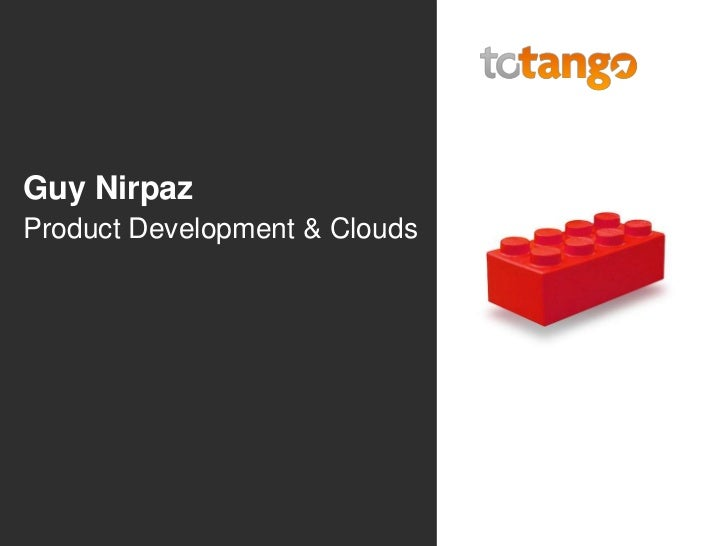 Guy Nirpaz<br />Product Development & Clouds<br />