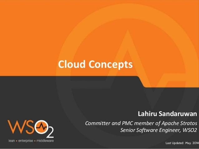 Last Updated: May. 2014 Committer and PMC member of Apache Stratos Senior Software Engineer, WSO2 Lahiru Sandaruwan Cloud ...