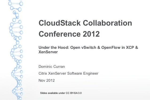 Under the Hood: Open vSwitch & OpenFlow in XCP & XenServer