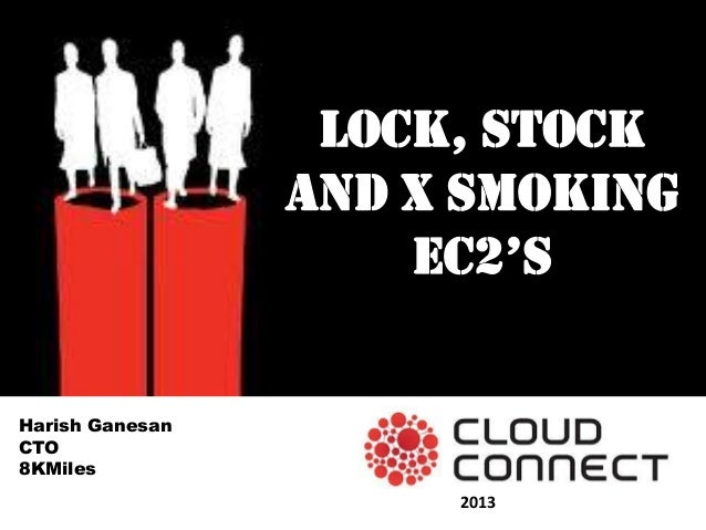 Cloud Connect 2013- Lock Stock and x Smoking EC2's