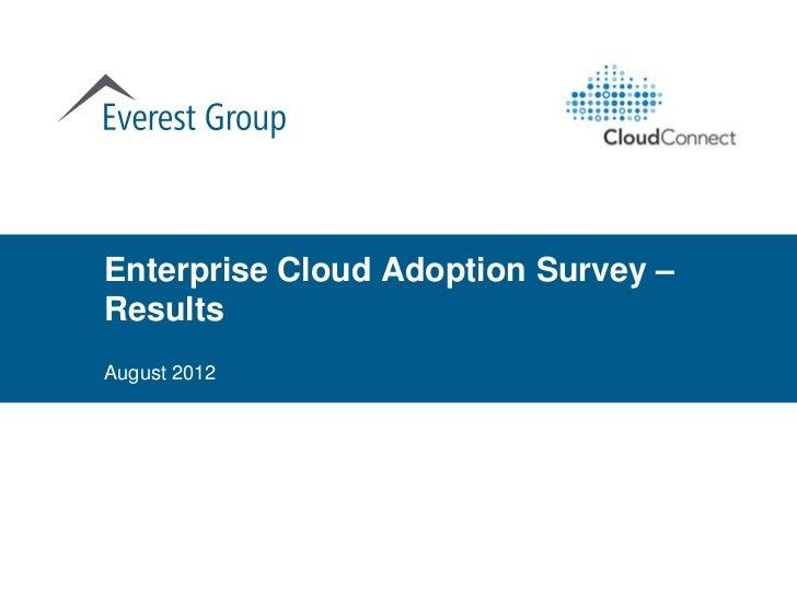 Enterprise Cloud Adoption Survey –Results Cloud Adoption Survey – ResAugust 2012
