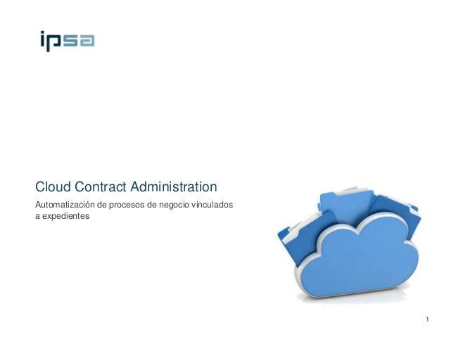 Cloud Contract AdministrationAutomatización de procesos de negocio vinculadosa expedientes                                ...