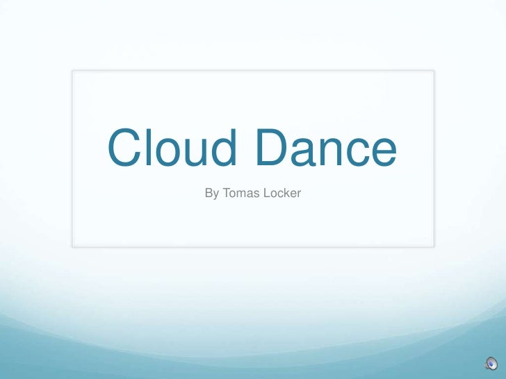 Cloud Dance<br />By Tomas Locker<br />