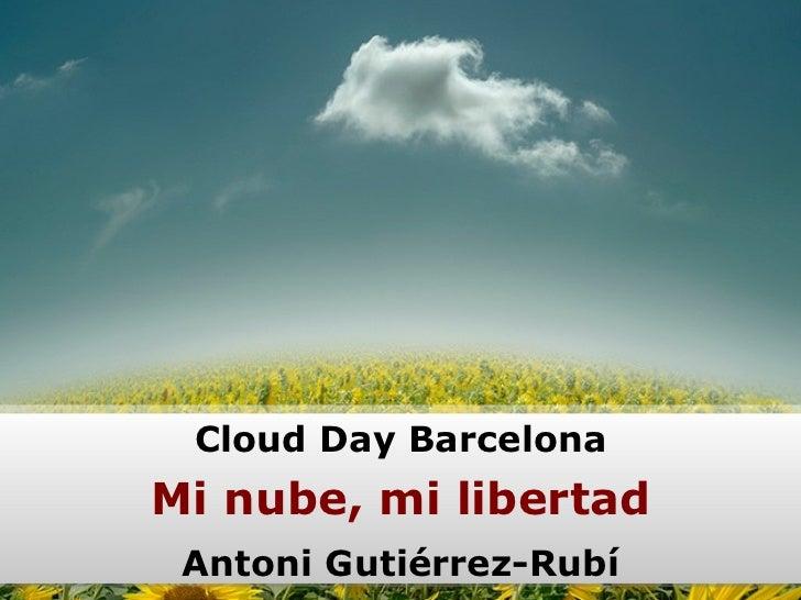Cloud Day Barcelona Mi nube, mi libertad Antoni Gutiérrez-Rubí