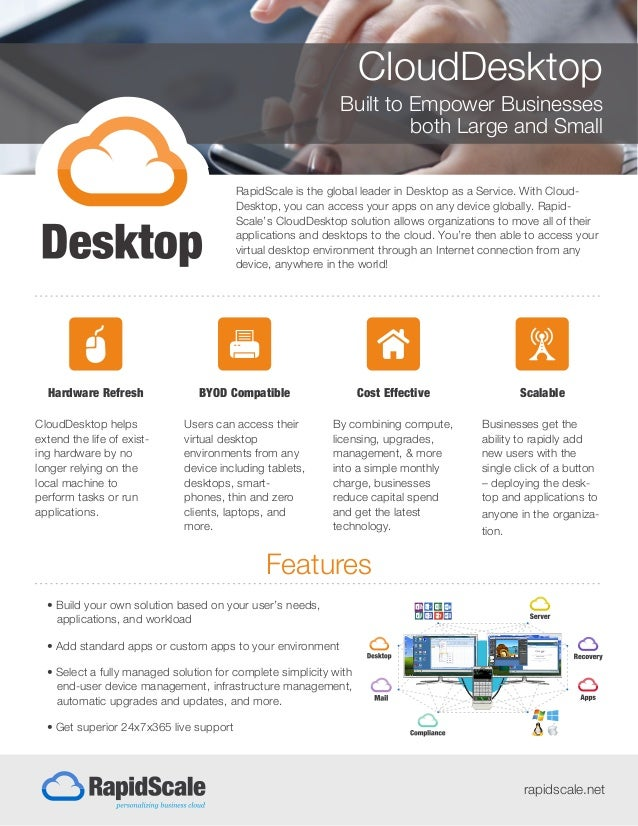 CloudDesktop Built to Empower Businesses both Large and Small RapidScale is the global leader in Desktop as a Service. Wit...
