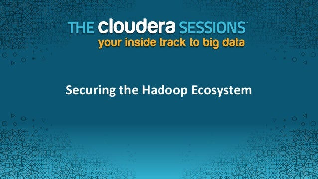 Hadoop and Data Access Security