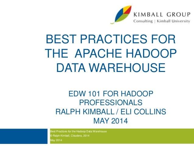 Best Practices for the Hadoop Data Warehouse: EDW 101 for Hadoop Professionals