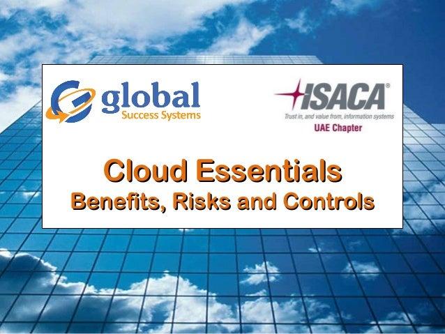 Cloud EssentialsCloud Essentials Benefits, Risks and ControlsBenefits, Risks and Controls