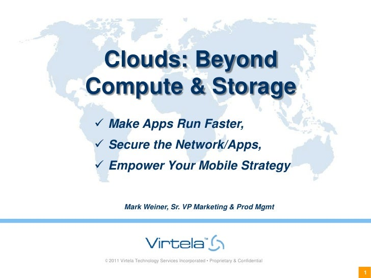 Clouds: BeyondCompute & Storage Make Apps Run Faster, Secure the Network/Apps, Empower Your Mobile Strategy          Ma...