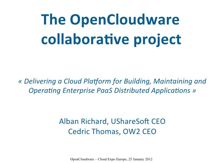The OpenCloudware       collaborative project« Delivering a Cloud Platorm for Building, Maintaining and    Operating Enter...