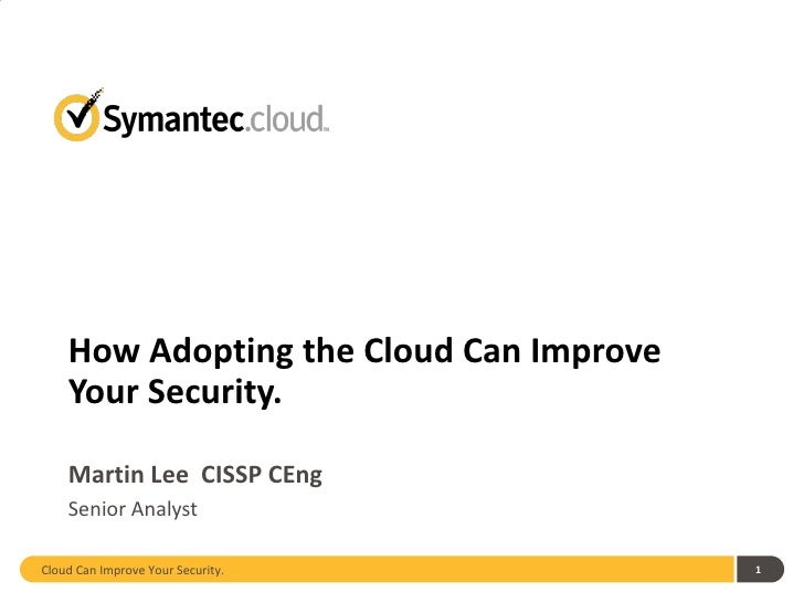 How Adopting the Cloud Can Improve Your Security.