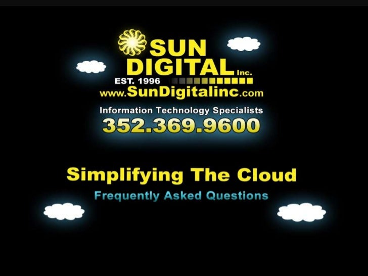 Simplifying The Cloud• So much talk about the cloud but what is it?  – Simply it is using the internet to access such thin...
