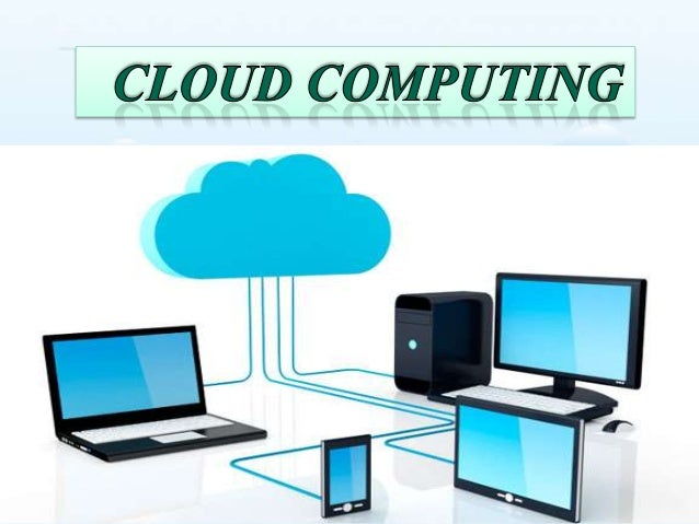 OUTLINE: • WHAT IS CLOUD COMPUTING?? • HISTORY • WHY CLOUD COMPUTING??? • PROPERTIES OF CLOUD COMPUTING • TYPES OF CLOUD C...