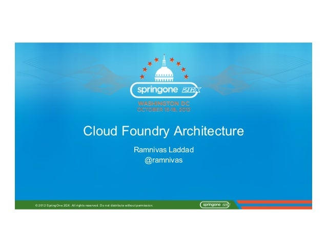 Cloud Foundry Architecture                                                                  Ramnivas Laddad               ...
