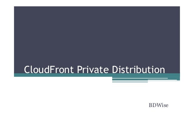 CloudFront Private Distribution BDWise